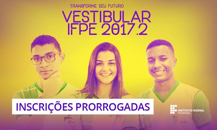 IFPE ´prorroga inscrição de seleção 2017.2
